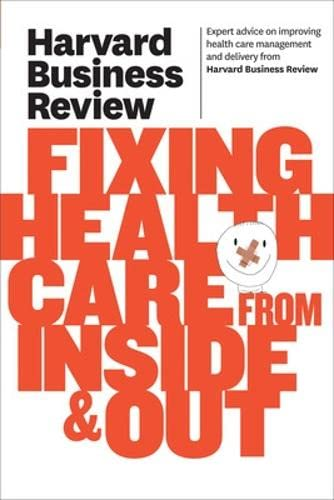 9781422162583: Harvard Business Review on Fixing Healthcare from Inside & Out