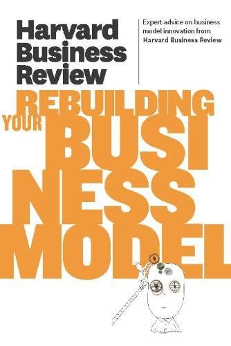 9781422162620: Harvard Business Review on Rebuilding Your Business Model (Harvard Business Review Paperback Series)