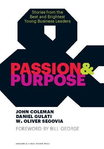 9781422162668: Passion and Purpose: Stories from the Best and Brightest Young Business Leaders