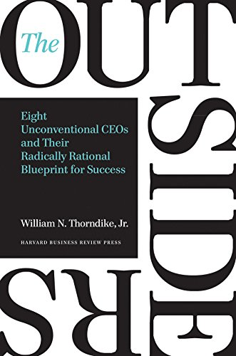 9781422162675: The Outsiders: Eight Unconventional CEOs and Their Radically Rational Blueprint for Success