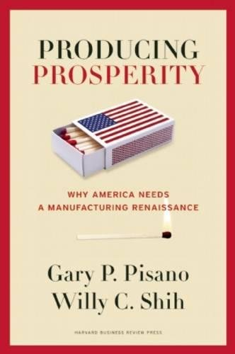 9781422162682: Producing Prosperity: Why America Needs a Manufacturing Renaissance