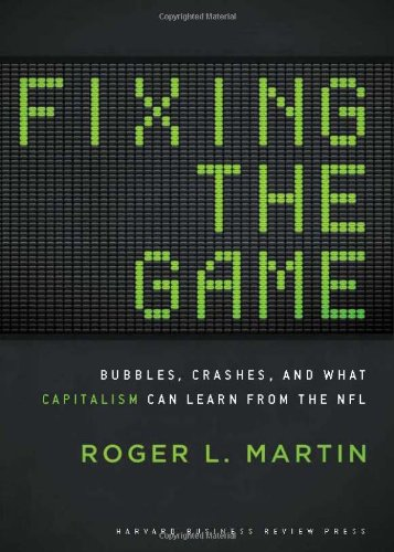 9781422171646: Fixing the Game: Bubbles, Crashes, and What Capitalism Can Learn from the NFL