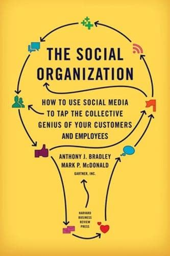 9781422172360: The Social Organization: How to Use Social Media to Tap the Collective Genius of Your Customers and Employees