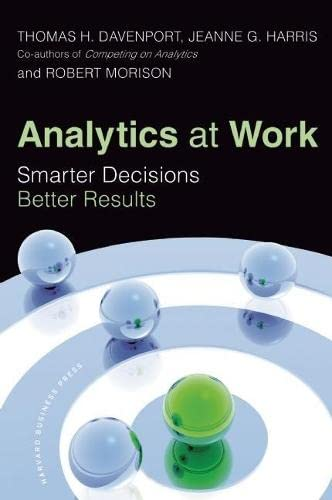 Analytics at Work: Davenport, Thomas H.; Harris, Jeanne G.; Morison, Sir Robert