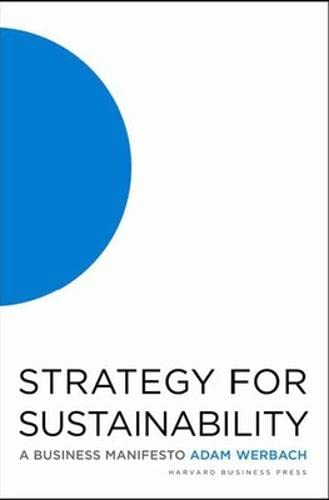 Strategy for sustainability. a business manifesto