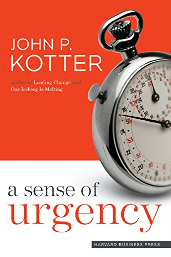 A Sense of Urgency (1422179710) by John P. Kotter