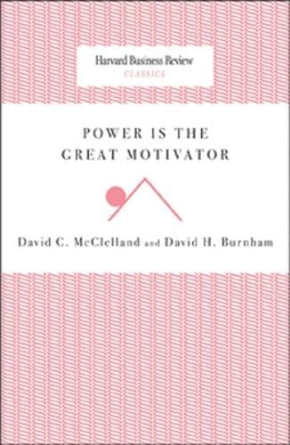 Power Is the Great Motivator (Harvard Business: David C. McClelland,