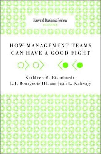 How Management Teams Can Have a Good: Kathleen M. Eisenhardt,