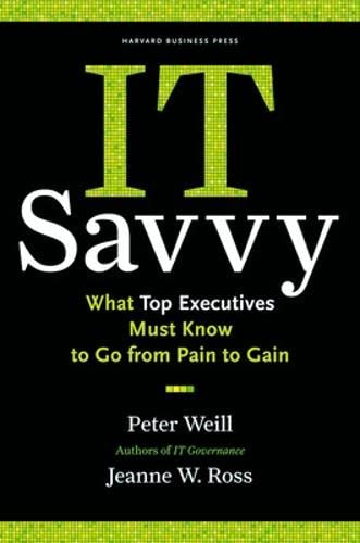 IT Savvy: What Top Executives Must Know: Weill, Peter and