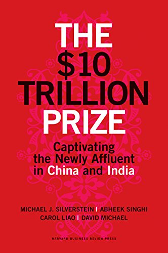 9781422187050: THE $10 TRILLION PRIZE: Captivating the Newly Affluent in China and India