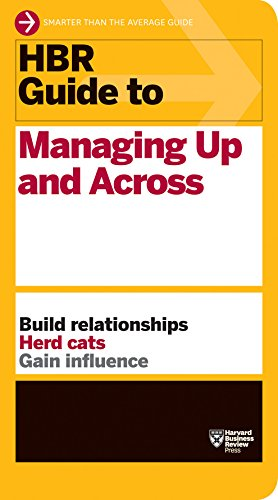 9781422187609: HBR Guide to Managing Up and Across (HBR Guide Series)