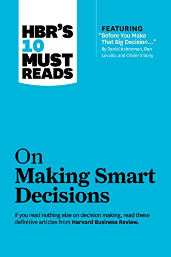 9781422189894: HBR's 10 Must Reads on Making Smart Decisions (with featured article