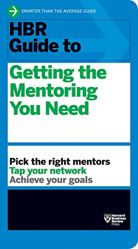 9781422196007: HBR Guide to Getting the Mentoring You Need (HBR Guide Series)