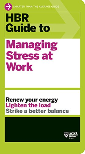 9781422196014: HBR Guide to Managing Stress at Work