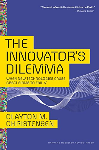 9781422196021: The Innovator's Dilemma: When New Technologies Cause Great Firms to Fail (Management of Innovation and Change)