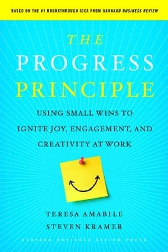 9781422198575: The Progress Principle: Using Small Wins to Ignite Joy, Engagement, and Creativity at Work