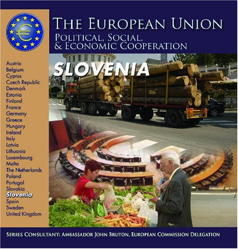 Slovenia (The European Union: Political, Social, and Economic Cooperation): Docalavich, Heather