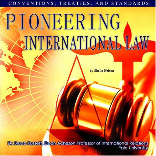 9781422200735: Pioneering International Law: Conventions, Treaties, And Standards (The United Nations: Global Leadership)