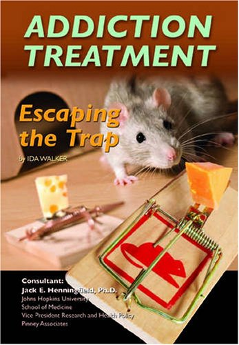 9781422201527: Addiction Treatment: Escaping the Trap (Illicit And Misused Drugs)