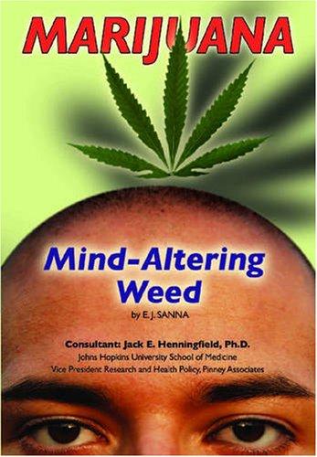 9781422201589: Marijuana: Mind-Altering Weed (Illicit and Misused Drugs)