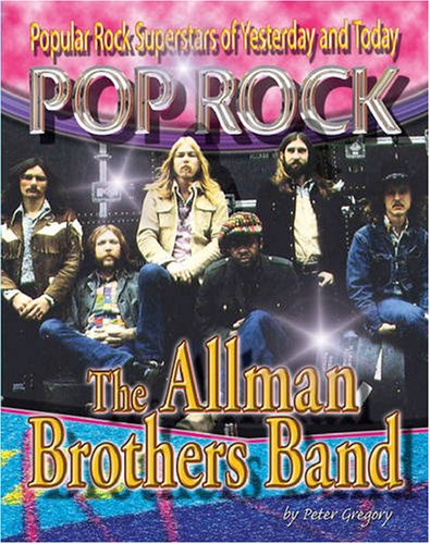 The Allman Brothers Band (Popular Rock Superstars: Gregory, Peter