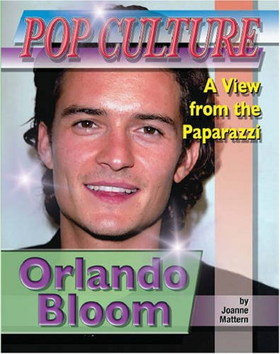 9781422201985: Orlando Bloom (Popular Culture: a View from the Paparazzi)