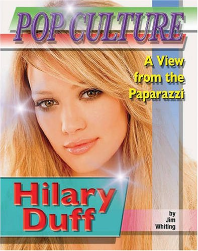 9781422202012: Hilary Duff (Popular Culture: a View from the Paparazzi)