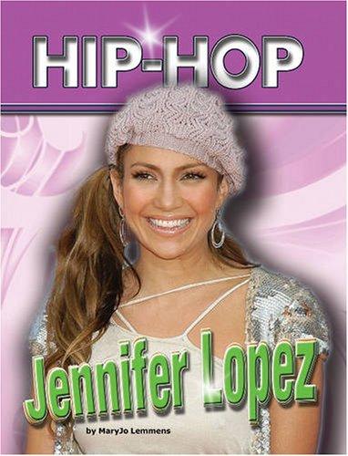9781422202968: Jennifer Lopez (Hip Hop Series 2)