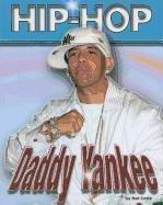 9781422203422: Daddy Yankee (Hip-hop (Part 2) Series)