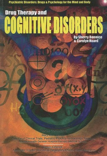 9781422203873: Drug Therapy and Cognitive Disorders (Psychiatric Disorders: Drugs & Psychology for the Mind & Body Series)