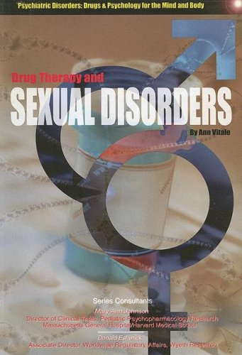 9781422203996: Drug Therapy and Sexual Disorders (Psychiatric Disorders: Drugs and Psychology for the Mind and Body)