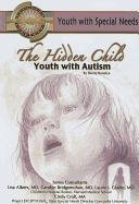 9781422204245: The Hidden Child: Youth With Autism (Youth With Special Needs)