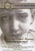9781422204252: The Journey Toward Recovery: Youth With Brain Injury (Youth With Special Needs)