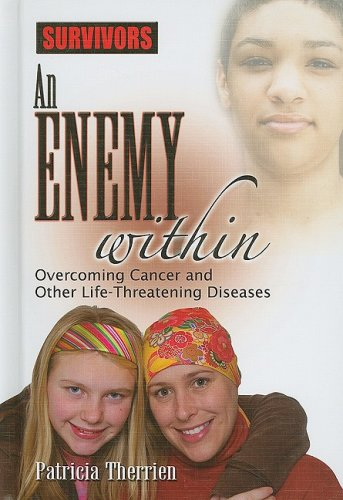 An Enemy Within: Overcoming Cancer and Other Life-Threatening Diseases (Survivors: Ordinary People,...