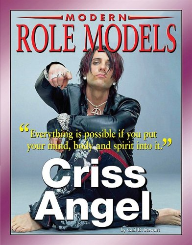 Criss Angel (Modern Role Models): Stewart, Gail B.
