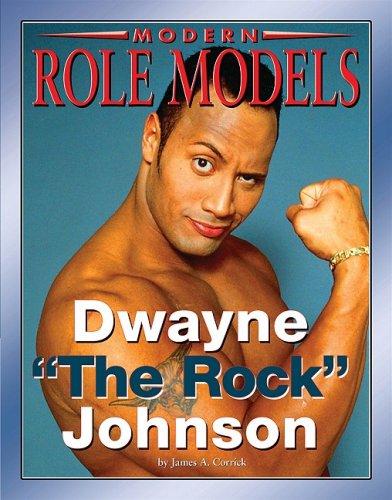 "Dwayne ""The Rock"" Johnson (Modern Role Models): Corrick, James A."
