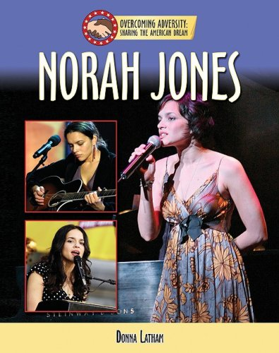 Norah Jones (Overcoming Adversity: Sharing the American: Donna Latham