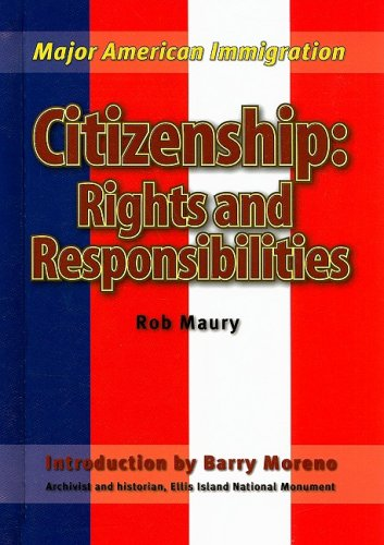 Citizenship: Rights and Responsibilities (Major American Immigration): Maury, Rob