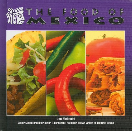 The Food of Mexico (Mexico-Beautiful Land, Diverse People): McDaniel, Jan