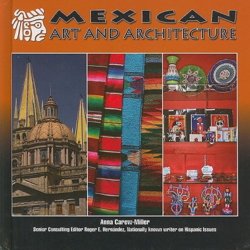 9781422206560: Mexican Art and Architecture (Mexico: Beautiful Land, Diverse People)