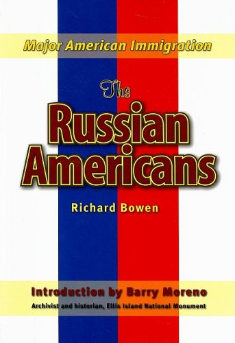 The Russian Americans (Major American Immigration): Bowen, Richard A.