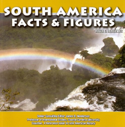 South America: Facts & Figures (South America Today): Hernandez, Roger E.