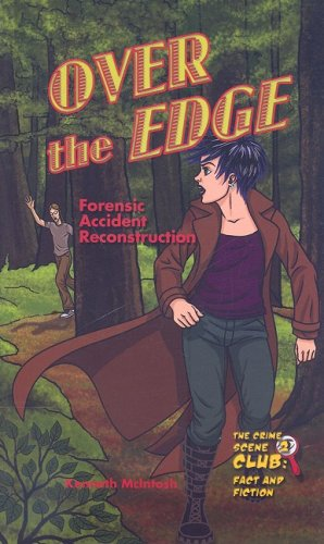 Over the Edge: Forensic Accident Reconstruction (Crime Scene Club: Fact and Fiction): McIntosh, ...