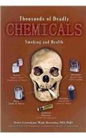 9781422213346: Thousands of Deadly Chemicals: Smoking and Health (Tobacco: The Deadly Drug)