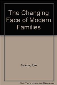 The Changing Face of Modern Families (Hardback): Rae Simons, Julianna Fields
