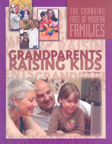 9781422214961: Grandsparents Raising Kids (The Changing Face of Modern Families)