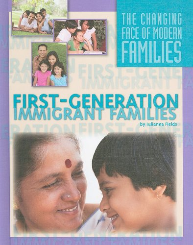 9781422214992: First-Generation Immigrant Families (The Changing Face of Modern Families)