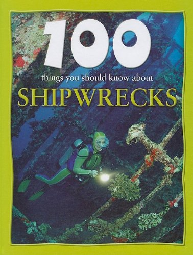 9781422215272: 100 Things You Should Know about Shipwrecks (100 Things You Should Know About... (Mason Crest))