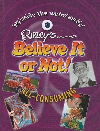9781422215364: All Consuming (Ripley's Believe It or Not)
