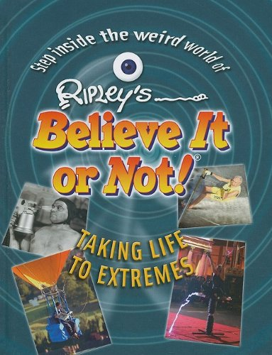 9781422215401: Taking Life to Extremes (Ripley's Believe It or Not! (Mason Crest Library))